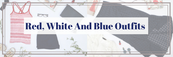 Red, White And Blue Outfit Formulas