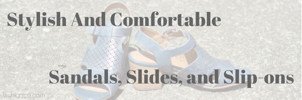 Stylish And Comfortable Sandals, Slip-ons and Slides