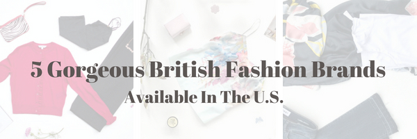 5 Gorgeous British Fashion Brands