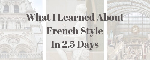 What I Learned About French Style In 2.5 Days