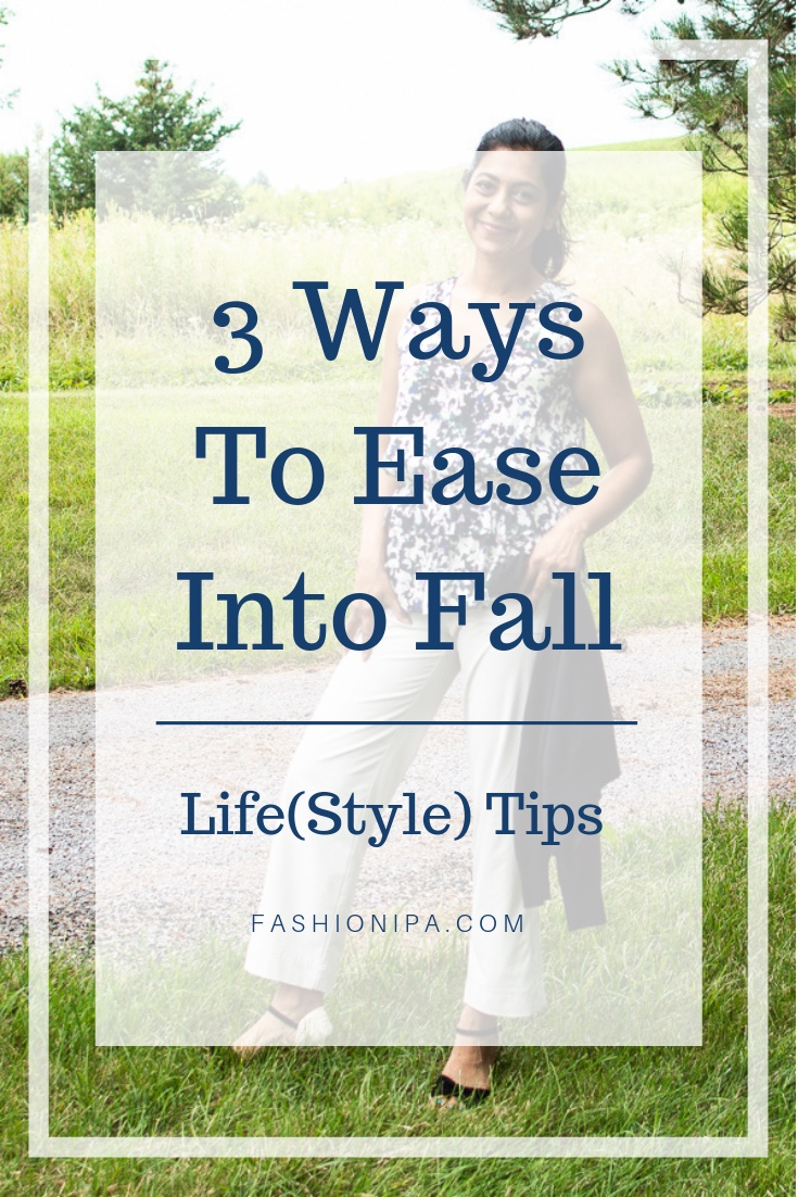 3 Ways To Ease Into Fall By Fashionipa